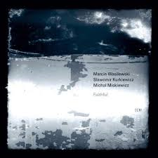 Marcin Wasilewski Trio - Faithful