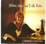 Anneke Douma - Nim My Sa't Ik Bin