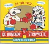 De Hunekop & Strawelte - Gospy - Dixel - Punck