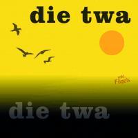 Die Twa - Die Twa