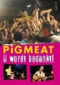 Pigmeat - U Wordt Bedankt ! (DVD)