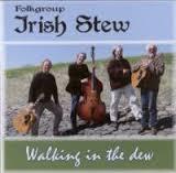 Irish Stew - Walking In The Dew