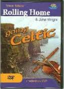 Rolling Home & John Wright - Going Celtic (DVD)