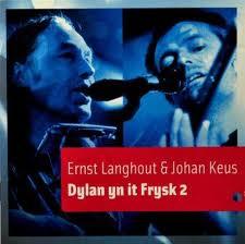 Ernst Langhout & Johan Keus - Dylan Yn It Frysk 2