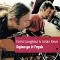 Ernst Langhout & Johan Keus - Dylan Yn It Frysk 1