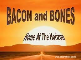 Bacon And Bones - Home At The Horizon