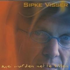 Sipke Visser - Mei Wurden Net te Sissen
