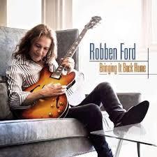 Robben Ford - Bringing It Back Home