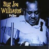 Big Joe Williams - Po' Joe