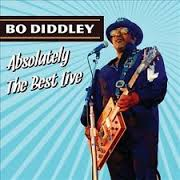 Bo Diddley - Absolutely The Best Live