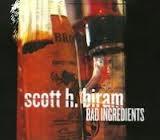 Scott H. Biram - Bad Ingredients