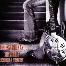 Eric Sardinas And Big Motor - Sticks & Stones