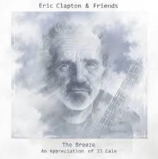 Eric Clapton - The Breeze (An Appreciation Of JJ Cale)