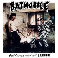 BATMOBILE - BAIL WAS SET AT 6.000.000 (LP)