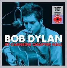 BOB DYLAN - AT CARNEGIE CHAPTER HALL (LP)