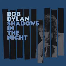 BOB DYLAN - SHADOWS IN THE NIGHT (LP)