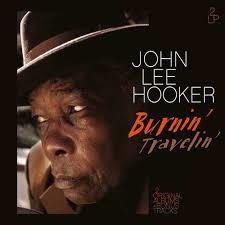 JOHN LEE HOOKER - BURNIN' TRAVELLIN' (LP)