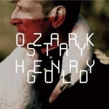 OZARK HENRY - STAY GOLD (LP)