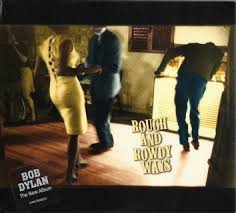 BOB DYLAN - ROUGH AND ROWDY WAYS (LP)
