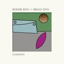 ROGER ENO AND BRIAN ENO - LUMINOUS (LP)