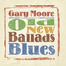 GARY MOORE - OLD NEW BALLADS BLUES (LP)