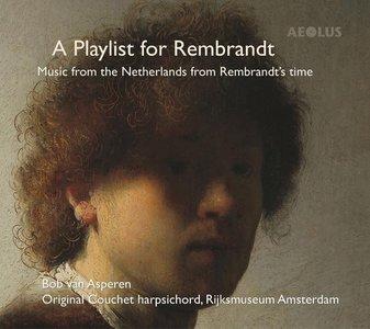 Bob Van Asperen - A Playlist For Rembrandt