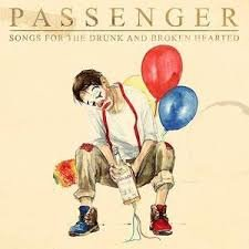 PASSENGER - SONGS FOR THE DRUNK AND BROKEN HEARTED (LP)