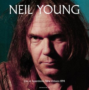 NEIL YOUNG - LIVE AT SUPERDOME, NEW ORLEANS 1994 (LP)