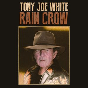 TONY JOE WHITE - RAIN CROW (LP)