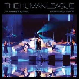 HUMAN LEAGUE - THE SOUND OF THE CROWD (LP)