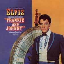 ELVIS PRESLEY - FRANKIE AND JOHNNY (LP)