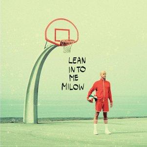 MILOW - LEAN INTO ME (LP)
