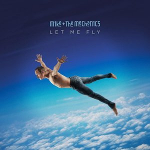 MIKE & THE MECHANICS - LET ME FLY (LP)
