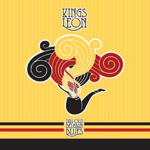 KINGS OF LEON - DAY OLD BELGIAN BLUES (LP)