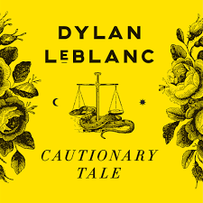 DYLAN LEBLANC - CAUTIONARY TALE (LP)