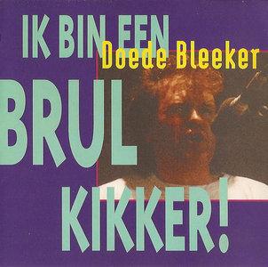 Doede Bleeker - Ik Bin Een Brulkikker! (CD)