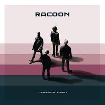 RACOON  - LOOK AHEAD AND SEE THE DISTANCE (LP)