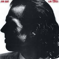 JOHN HIATT - SLOW TURNING (LP)