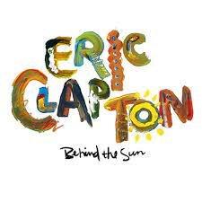 ERIC CLAPTON - BEHIND THE SUN (LP)