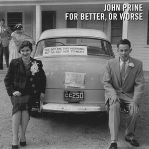 JOHN PRINE - FOR BETTER, OR WORSE (LP)