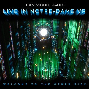 JEAN-MICHEL JARRE - WELCOME TO THE OTHER SIDE, LIVE IN NOTRE-DAME VR (LP)