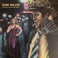 TOM WAITS - THE HEART OF SATURDAY NIGHT (LP)