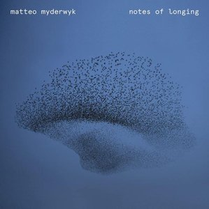 MATTEO MYDERWYK - NOTES OF LONGING (CD)